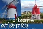 HORIZONTE ATLÂNTICO – moinhos e atafonas dos Açores